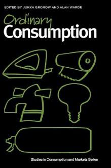 Ordinary Consumption - Jukka Gronow