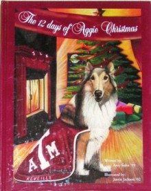 The 12 Days of Aggie Christmas - Amy Sohn, Justin Jackson