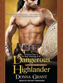 Dangerous Highlander - Donna Grant, Antony Ferguson