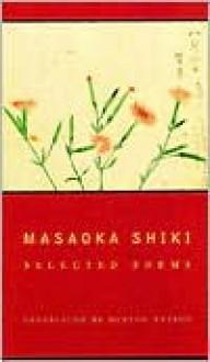 Masaoka Shiki: Selected Poems - Shiki Masaoka, Burton Watson
