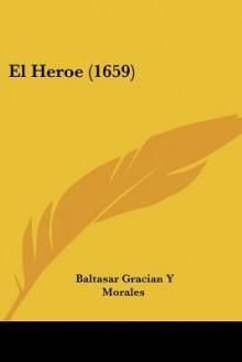 El Heroe (1659) - Baltasar Gracián