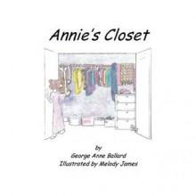 Annie's Closet - George Anne Ballard, Helen Bolton, Melody James