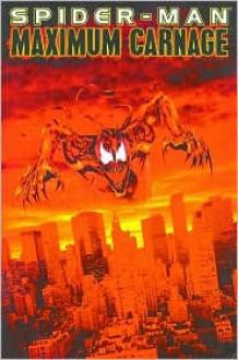 Spider-Man: Maximum Carnage - Tom DeFalco, Terry Kavanagh, J.M. DeMatteis, David Michelinie