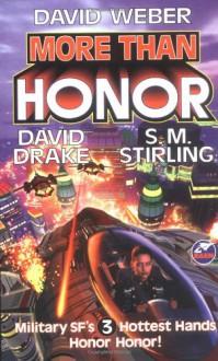 More Than Honor - David Weber, David Drake, S.M. Stirling
