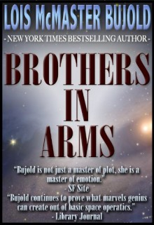 Brothers in Arms (Vorkosigan Saga) - Lois McMaster Bujold