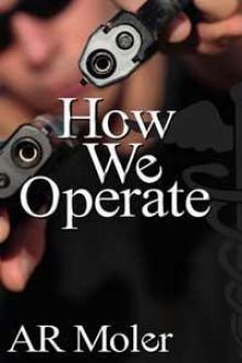 How We Operate - A.R. Moler