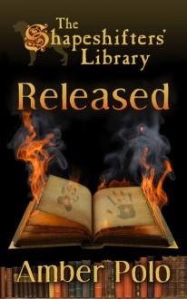 Released (The Shapeshifters' Library, #1) - Amber Polo