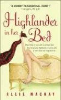 Highlander In Her Bed - Allie Mackay