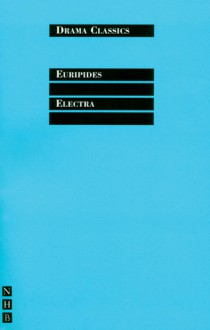 Electra - Euripides, J. Walton, J. Michael Walton