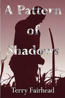 A Pattern of Shadows - Terry Fairhead