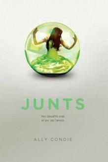 Junts (Junts, #1) - Ally Condie, Jordi Vidal i Tubau