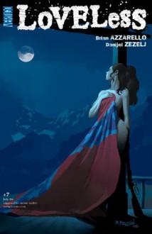 Loveless #7 - Brian Azzarello, Danijel Žeželj