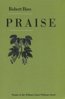 Praise - Robert Hass