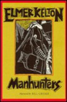 Manhunters - Elmer Kelton