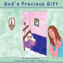 God's Precious Gift - Dyan Hulslander
