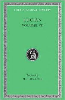 Lucian: Dialogues of the Dead. Dialogues of the Sea-Gods. Dialogues of the Gods. Dialogues of the Courtesans. (Loeb Classical Library No. 431) - Lucian of Samosata