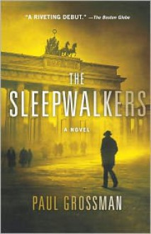 The Sleepwalkers - Paul Grossman