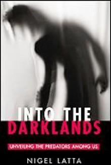 Into the Darklands: Unveiling the Predators among Us - Nigel Latta