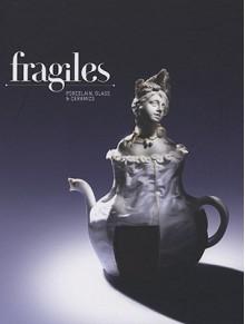 Fragiles: Porcelain, Glass & Ceramics - Robert Klanten, Sven Ehmann