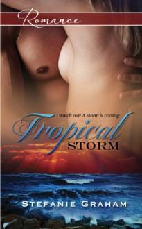 Tropical Storm - Stefanie Graham