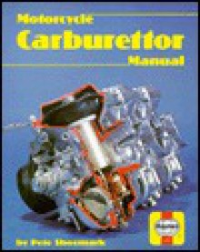 Haynes Motorcycle Carburetor Manual - Pete Shoemark