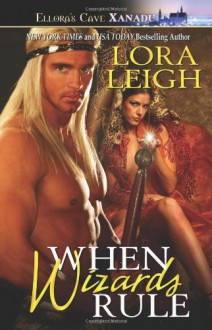 When Wizards Rule - Lora Leigh