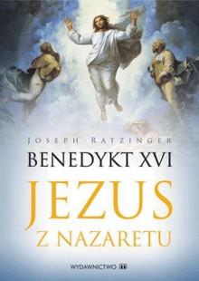 Jezus z Nazaretu cz. 1 Od chrztu w Jordanie do Przemienienia - Joseph Ratzinger - Benedykt XVI