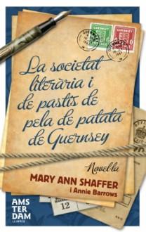 La societat literària i de pastís de pela de patata de Guersey - Mary Ann Shaffer, Annie Barrows