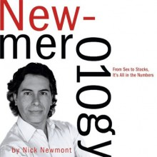 Newmerology: From Sex to Stocks, It's All in the Numbers with Other - Nick Newmont;Nicholas C. Newmont