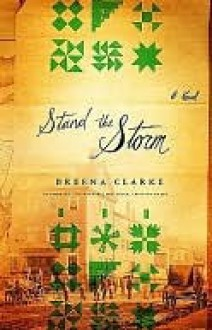 Stand the Storm: A Novel - Breena Clarke