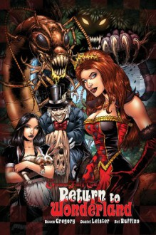 Grimm Fairy Tales: Return to Wonderland - Raven Gregory, Ralph Tedesco, Joe Brusha, Rich Bonk, Nei Ruffino, Artmonkeys, Alphabet Studios, Daniel Leister