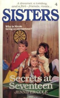 Secrets At Seventeen (Plus) - Jennifer Cole, Cole Jennifer