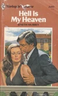 Hell is My Heaven - Jeneth Murrey