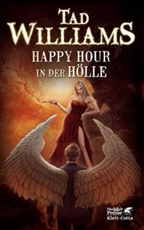 Happy Hour in der Hölle: Bobby Dollar 2 - Tad Williams