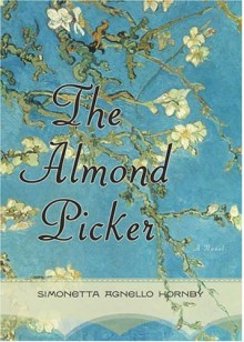 The Almond Picker: A Novel - Simonetta Agnello Hornby