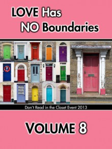 Love Has No Boundaries Anthology: Volume 8 - Cherie Noel, Reece McKinley, S.A. Meade, K.A. Merikan, Summer Michaels, Lashley Mills, Shayla Mist, Azza Mitchell, Jackie Nacht, Cheryl Nitely, Alicia Nordwell