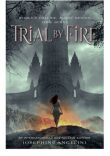 Trial by Fire - Josephine Angelini