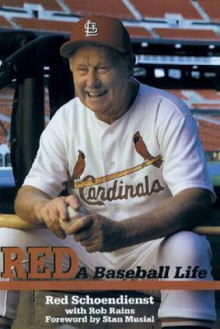 Red a Baseball Life - Red Schoendienst, Rob Rains