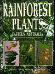 Rainforest Plants of Eastern Australia - Steve Pearson, Allison Pearson