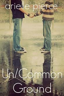 Un/Common Ground - Arielle Pierce