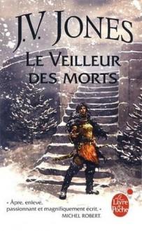 Le veilleur des morts (L'épée des ombres, #4) - J.V. Jones