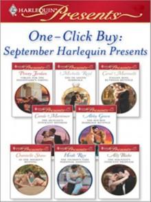 One-Click Buy: September 2008 Harlequin Presents - Penny Jordan, Michelle Reid, Carol Marinelli, Carole Mortimer, Chantelle Shaw, Heidi Rice, Ally Blake, Abby Green