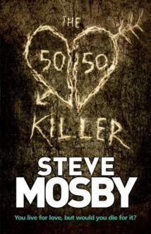 The 50/50 Killer - Steve Mosby