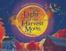 By the Light of the Harvest Moon: A Story of the Autumnal Equinox - Mark Jones