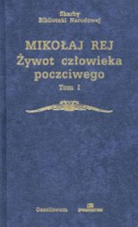 Żywot człowieka poczciwego Tom II - Mikołaj Rej