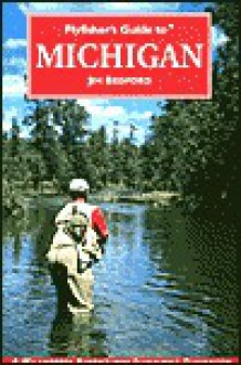 Flyfisher's Guide to Michigan - Jim Bedford