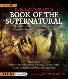 H. P. Lovecraft's Book of the Supernatural: 20 Classic Tales of the Macabre, Chosen by the Master of Horror Himself - H.P. Lovecraft, Bronson Pinchot, Steven Crossley, Davina Porter