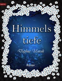 Himmelstiefe - Daphne Unruh