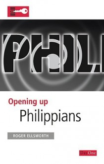 Opening up Philippians (Opening up the Bible) - Roger Ellsworth