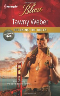 Breaking the Rules (Harlequin Blaze) - Tawny Weber